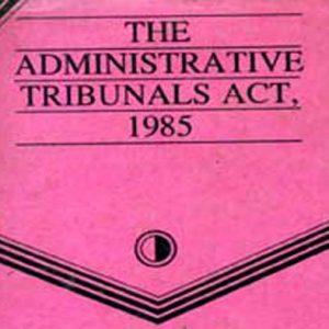 प्रशासकीय न्यायाधीकरणे (Administrative Tribunals)
