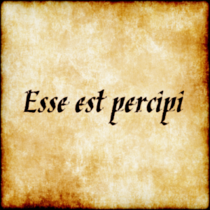 Read more about the article एसे एस्ट पर्सिपी (Esse est percipi)